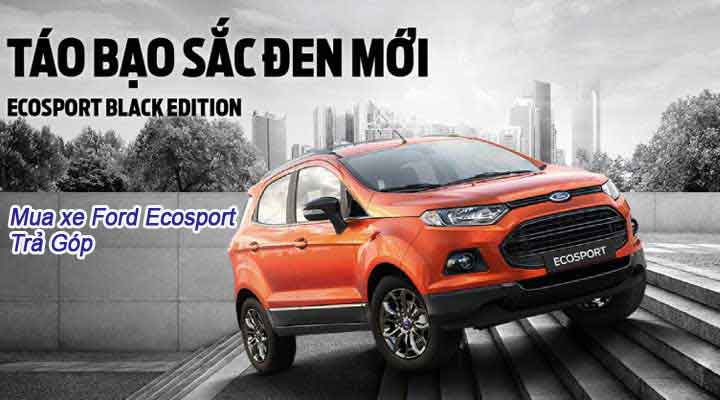 mua-xe-ford-ecosport-tra-gop-tai-ben-thanh-ford
